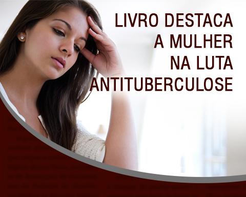 Livro destaca a mulher na luta antituberculose