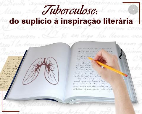 TUBERCULOSE DO SUPLÍCIO À INSPIRAÇÃO LITERÁRIA